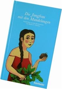 Bild von Christen Hanns U.: Die Jungfrau mit den Mandelaugen