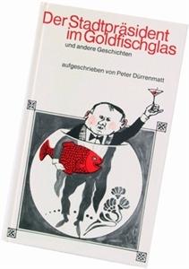 Bild von Dürrenmatt Peter: Der Stadtpräsident im Goldfischglas