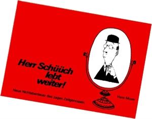 Bild von Moser Hans: Herr Schüüch lebt weiter!