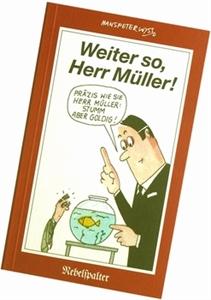 Bild von Wyss Hanspeter: Weiter so, Herr Müller!