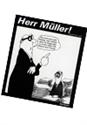 Bild von Hanspeter Wyss: Herr Müller!
