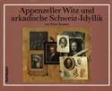 Bild von Peter Fässler: Appenzeller Witz und arkadische ...