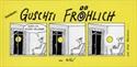 Bild von René Fehr: Guschti Fröhlich und seine Abenteuer